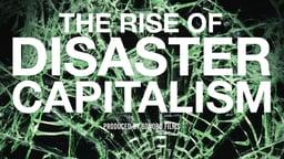Naomi Klein - Rise Of Disaster Capitalism