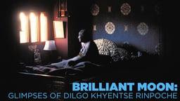 Brilliant Moon: Glimpses Of Dilgo Khyentse Rinpoche - A Buddhist Teacher