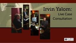 Irvin Yalom: Live Case Consultation
