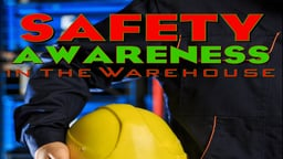 Business Management & HR Training Safety Awareness in the Warehouse