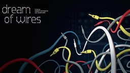 I Dream of Wires - The Machine that Shaped Electronic Music
