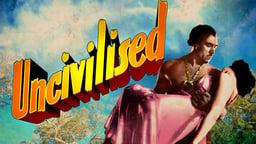 Uncivilised
