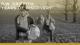 D.W. Griffith Volume 1 - Years of Discovery 1909 - 1913