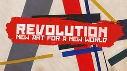 Revolution: New Art for a New World - Russian Avant-Garde Artists