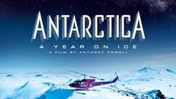 Antarctica - A Year On Ice