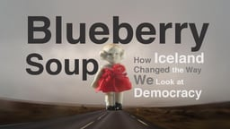 """Blueberry Soup - The Icelandic """"People's Movement"""""""