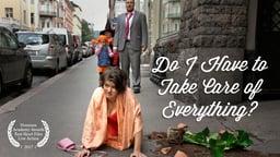 Do I Have to Take Care of Everything? - Pitääkö mun kaikki hoitaa?
