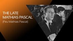 The Late Mathias Pascal  - Feu Mathias Pascal