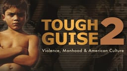 Tough Guise 2 (Abridged) - Violence, Manhood & American Culture