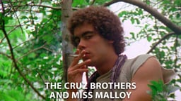 The Cruz Brothers and Miss Malloy