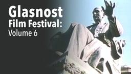 Glasnost Film Festival - Volume 6
