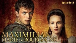 Maximilian and Marie de Bourgogne: Episode 2