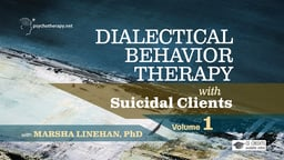 Dialectical Behavior Therapy with Suicidal Clients vol. 1