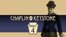Chaplin at Keystone, Part 4
