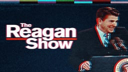 The Reagan Show - The Made-for-TV Politics of Ronald Reagan