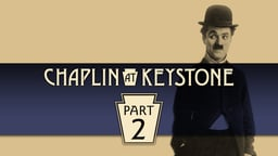 Chaplin at Keystone, Part 2