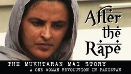 After the Rape - Fighting for Women's Rights in Pakistan