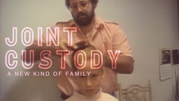 Joint Custody: A New Kind of Family
