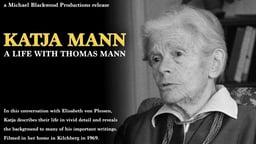 Katia Mann: A Life with Thomas Mann - The Work of the German Novelist