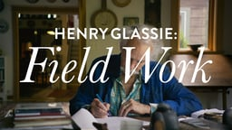 Henry Glassie: Field Work
