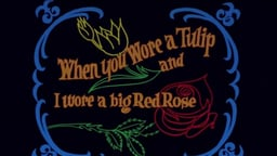 When You Wore a Tulip and I Wore a Big Red Rose - The Making of Early Movies