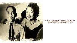 The Untold Story of Emmett Louis Till
