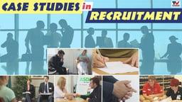 Case Studies In Recruitment