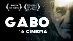 Gabo & Cinema - An Acclaimed Colombian Author and his Relationship to the Cinema