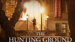 The Hunting Ground - Sexual Assault on College Campuses