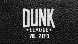 Dunk League: Vol. 2 - Ep. 3