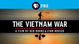 The Vietnam War - A Series by Ken Burns and Lynn Novick