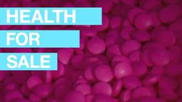 Health For Sale - The Debate Over Big Pharma