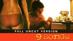 9 Songs [Uncut]