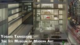 Yoshio Taniguchi: The New Museum of Modern Art