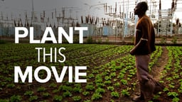 Plant This Movie - The Urban Agriculture Revolution
