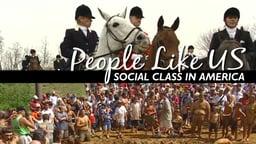 People Like Us - Social Class in America
