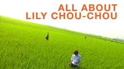 All About Lily Chou-Chou - All About Lily Chou-Chou