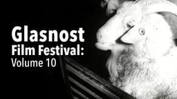 Glasnost Film Festival - Volume 10