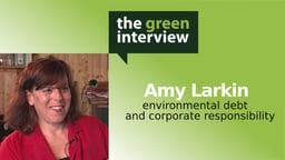 Amy Larkin: Environmental Debt and Corporate Responsibiloity