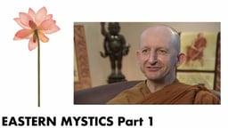 Eastern Mystics, Part 1