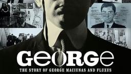 George: The Story of George Maciunas and Fluxus - Story of an Avant-Garde Artist