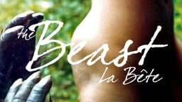 The Beast - La Bete