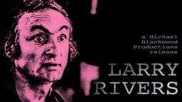 Larry Rivers - An American Pop and Video Artist