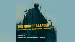 "The Mind of a Leader 1: Based on Machiavelli's ""The Prince"" - Part 1"