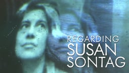 Regarding Susan Sontag - Portrait of a Feminist Icon