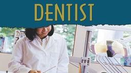 Tell Me How Career Series: Dentist