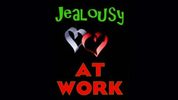 Business Management & HR Training Jealousy at Work