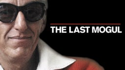 The Last Mogul - The Life and Times of Lew Wasserman