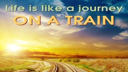 Business Management & HR Training Life is like a Journey on a Train
