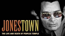 Jonestown - The Life & Death of Peoples Temple